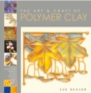 The Art & Craft of Polymer Clay : Techniques and inspiration for jewellery, beads and the decorative arts - Book