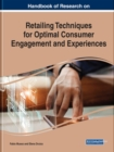 Handbook of Research on Retailing Techniques for Optimal Consumer Engagement and Experiences - Book