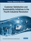 Customer Satisfaction and Sustainability Initiatives in the Fourth Industrial Revolution - Book