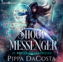 Shoot the Messenger - eAudiobook