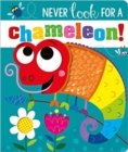 NEVER LOOK FOR A CHAMELEON! BB - Book