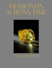 Diamonds Across Time : Facets of Mankind - Book