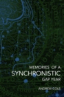 Memories of a Synchronistic Gap Year : Revealed. A true story of a covert Government Brain-Machine Interface experiment. - Book