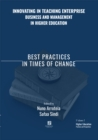 Innovating in Teaching Enterprise, Business and Management in Higher Education : Best Practices in Times of Change - Book