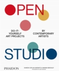 Open Studio : Do-It-Yourself Art Projects by Contemporary Artists - Book
