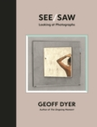 See/Saw : Looking at Photographs - Book