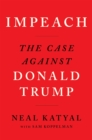 Impeach : The Case Against Donald Trump - eBook