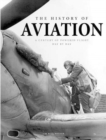 The History of Aviation : A Century of Powered Flight Day-by-Day - Book