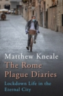 The Rome Plague Diaries : Lockdown Life in the Eternal City - Book