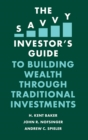 The Savvy Investor's Guide to Building Wealth Through Traditional Investments - Book
