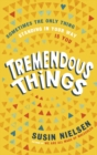 Tremendous Things - Book
