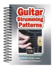 Guitar Strumming Patterns : Easy-to-Use, Easy-to-Carry, One Chord on Every Page - Book