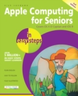 Apple Computing for Seniors in Easy Steps : Covers OS X El Capitan and iOS 9 - Book