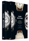 Rare Watches : Explore the World's Most Exquisite Timepieces - Book
