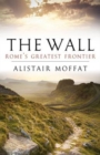 The Wall : Rome's Greatest Frontier - Book