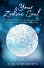 Your Zodiac Soul : Working with the Twelve Zodiac Gateways to Create Balance, Happiness & Wholeness - Book