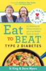 The Hairy Bikers Eat to Beat Type 2 Diabetes : 80 delicious & filling recipes to get your health back on track - eBook