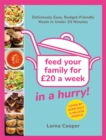 Feed Your Family For GBP20...In A Hurry! : Deliciously Easy, Budget-Friendly Meals in Under 20 Minutes - Book