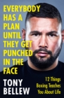 Everybody Has a Plan Until They Get Punched in the Face : 12 Things Boxing Teaches You About Life - Book