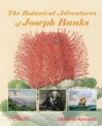 The Botanical Adventures of Joseph Banks - Book