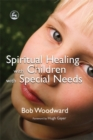Spiritual Healing with Children with Special Needs - Book