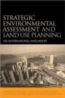 Strategic Environmental Assessment and Land Use Planning : An International Evaluation - Book