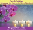 Cord Cutting : Releasing the Energetic Ties of the Past - Book