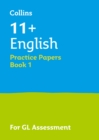 11+ English Practice Papers Book 1 : For the 2021 Gl Assessment Tests - Book