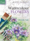 Ready to Paint: Watercolour Flowers - Book