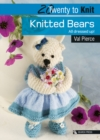 20 to Knit: Knitted Bears : All Dressed Up! - Book