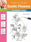 How to Draw: Exotic Flowers - Book