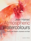 Jean Haines' Atmospheric Watercolours : Painting with Freedom, Expression and Style - Book