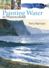 30 Minute Artist: Painting Water in Watercolour - Book