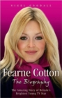 Fearne Cotton : The Amazing Story of Britain's Brightest Young TV Star - Book