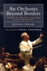 An Orchestra Beyond Borders : Voices of the West-Eastern Divan Orchestra - Book