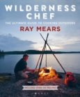 Wilderness Chef : The Ultimate Guide to Cooking Outdoors - Book