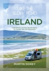 Take the Slow Road: Ireland : Inspirational Journeys Round Ireland by Camper Van and Motorhome - Book