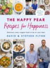 The Happy Pear: Recipes for Happiness - Book