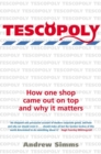 Tescopoly : How One Shop Came Out on Top and Why it Matters - Book
