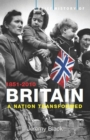 A Brief History of Britain 1851-2010 : A Nation Transformed - Book