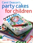 Carol Deacon's Party Cakes for Children - Book
