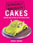 Seriously Naughty Cakes - Book