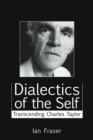 Dialectics of the Self : Transcending Charles Taylor - eBook