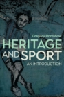 Heritage and Sport : An Introduction - Book