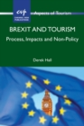 Brexit and Tourism : Process, Impacts and Non-Policy - Book
