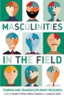 Masculinities in the Field : Tourism and Transdisciplinary Research - Book