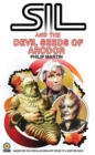 Sil and the Devil Seeds of Arodor : A Doctor Who Spin Off - Book