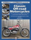 How to Restore Classic Off-Road Motorcycles : Majors on Off-Road Motorcycles from the 1970s & 1980s, but Also Relevant to 1950s & 1960s Machines - Book