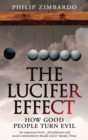The Lucifer Effect : How Good People Turn Evil - Book