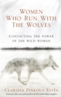 Women Who Run With The Wolves : Contacting the Power of the Wild Woman - Book